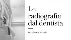 Le radiografie dal dentista