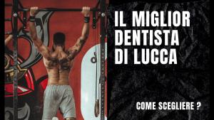 il miglior dentista di Lucca